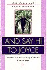 Price, Deb: And Say Hi to Joyce: America&#39;s First Gay Column Comes Out