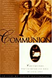 Rosenberg, David: Communion: Contemporary Writers Reveal the Bible in Their Lives