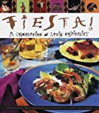 Von Bremzen, Anya: Fiesta: A Celebration of Latin Hospitality