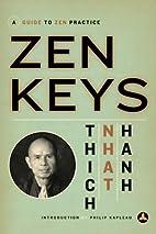 Zen Keys: A Guide to Zen Practice by Thich…