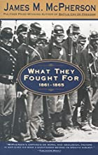 What They Fought For, 1861-1865 by James M.…