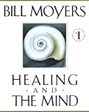 Moyers, Bill: Healing and the Mind