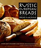 Rustic European Breads from Your Bread…
