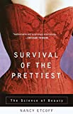Etcoff, Nancy: Survival of the Prettiest: The Science of Beauty