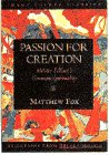 Fox, Matthew: Passion for Creation (Image Pocket Classics)