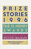 Abrahams, William: Prize Stories 1996: The O. Henry Awards (Pen / O. Henry Prize Stories)