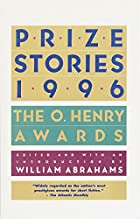 Prize Stories 1996: The O. Henry Awards by…