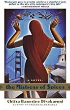 The Mistress of Spices by Chitra Banerjee…