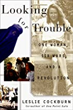 Looking for Trouble: One Woman, Six Wars and…