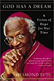 Tutu, Desmond: God Has a Dream: A Vision of Hope for Our Time