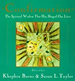 Taylor, Susan L.: Confirmation: The Spiritual Wisdom That Has Shaped Our Lives