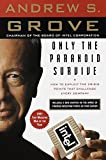 Grove, Andrew S.: Only the Paranoid Survive: How to Exploit the Crisis Points That Challenge Every Company
