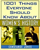 Jones, Constance: 1001 Things Everyone Should Know about Women's History