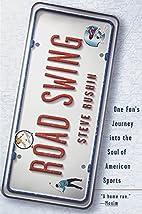 Road Swing: One Fan's Journey Into The Soul…
