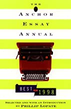 The Anchor Essay Annual: The Best of 1998 by…