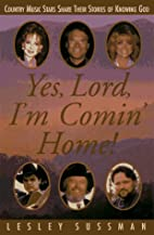 Yes, Lord, I'm Comin' Home by Lesley Sussman