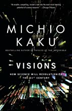 Visions: How Science Will Revolutionize the…
