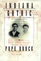 Indiana Gothic by Pope Brock