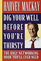 Dig Your Well Before You're Thirsty : The…