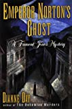 Day, Dianne: Emperor Norton's Ghost: A Fremont Jones Mystery
