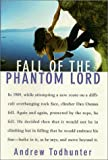 Todhunter, Andrew: Fall of the Phantom Lord : Confronting Fear and Risking It All on the Sheer Face of the Rock