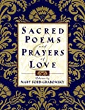 Ford-Grabowsky, Mary: Sacred Poems and Prayers of Love