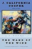 Cooper, J. California: The Wake of the Wind: A Novel
