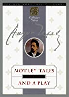 Motley Tales and a Play: The New York Public…