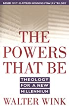 The Powers That Be: Theology for a New…