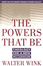 The powers that be : theology for a new…