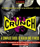 Crunch: A Complete Guide to Health and…