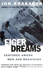 Eiger Dreams: Ventures Among Men and…
