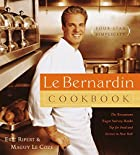 Le Bernardin Cookbook: Four-Star Simplicity…