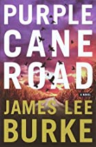 Purple cane road : a novel by James Lee…