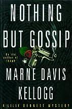 Nothing but Gossip by Marne Davis Kellogg