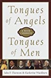 Thornton, John F.: Tongues of Angels, Tongues of Men: A Book of Sermons