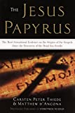 D'Ancona, Matthew: The Jesus Papyrus : The Most Sensational Evidence on the Origin of the Gospel since the Discover of the Dead Sea Scrolls