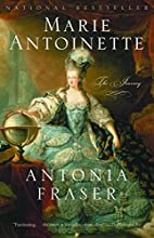 Marie Antoinette: The Journey by Antonia…