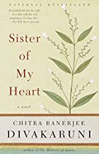 Sister of My Heart by Chitra Banerjee…