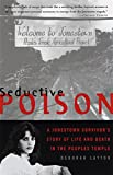 Layton, Deborah: Seductive Poison: A Jonestown Survivor&#39;s Story of Life and Death in the Peoples Temple
