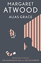 Alias Grace: A Novel by Margaret Atwood