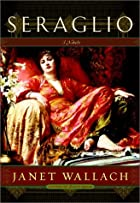Seraglio: A Novel by Janet Wallach