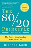 Koch, Richard: The 80/20 Principle: The Secret to Achieving More with Less