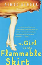 The Girl in the Flammable Skirt: Stories by…