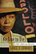 No Time to Die by Grace F. Edwards