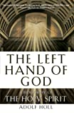Holl, Adolf: The Left Hand of God: A Biography of the Holy Spirit