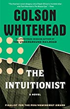 The Intuitionist: A Novel by Colson…
