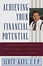 Achieving Your Financial Potential by Scott…