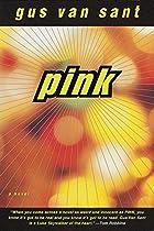 Pink by Gus Van Sant