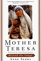 Mother Teresa: Beyond The Image by Anne…